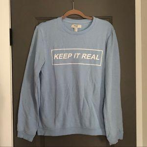 """Keep It Real"" Graphic Sweatshirt"